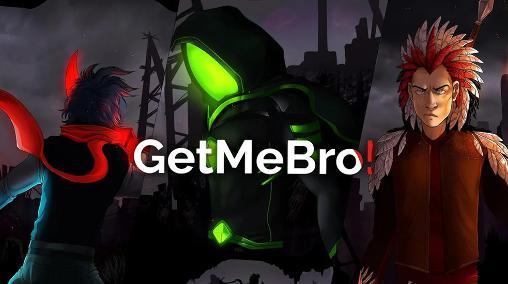 Getmebro! Screenshot
