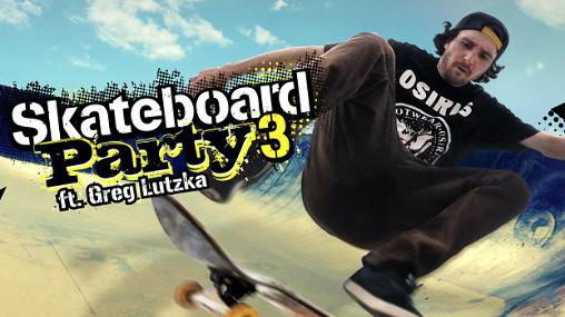 スケートボード・パーティ・3・フィート・グレッグ・ルツカ スクリーンショット1