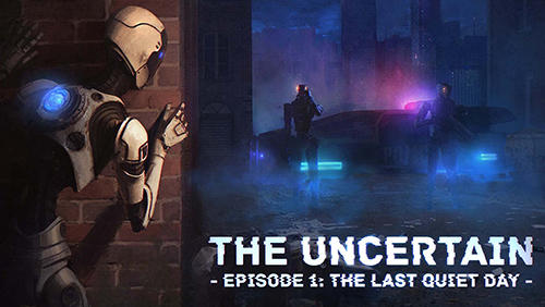 The uncertain. Episode 1: The last quiet day скріншот 1