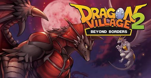 Dragon village 2: Beyond borders Screenshot