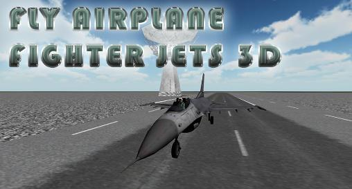 Fly airplane fighter jets 3D Screenshot