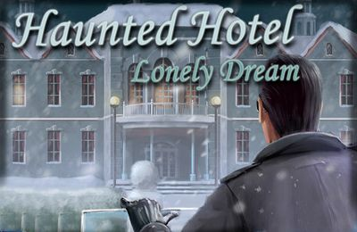 Adventure games: download Haunted Hotel 3: Lonely Dream to your phone