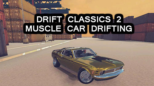 Drift classics 2: Muscle car drifting captura de pantalla 1