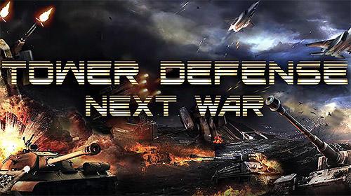 Tower defense: Next war Screenshot