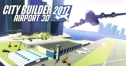 City builder 2017: Airport 3D Screenshot