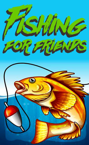 Fishing for friends скриншот 1