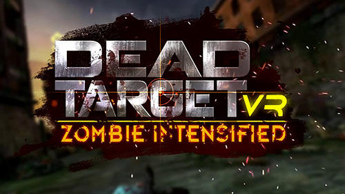 VR Dead target: Zombie intensified Screenshot