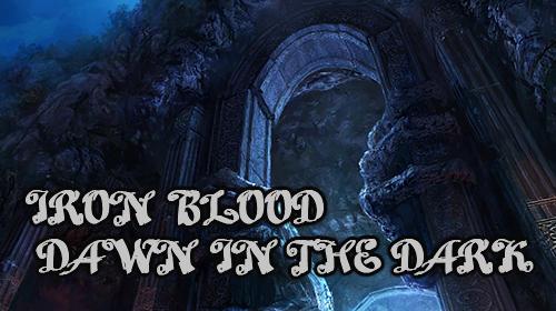Iron blood: Dawn in the dark Screenshot