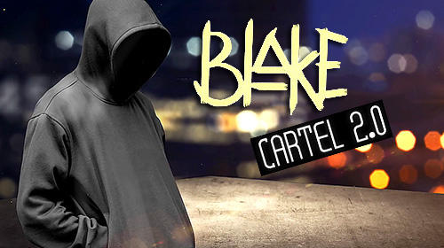 Blake: Cartel 2.0 Screenshot