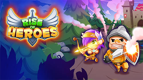 Rise of heroes Screenshot