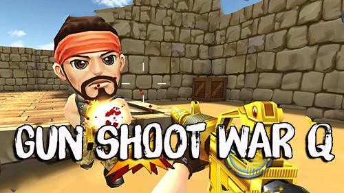 Gun shoot war Q Screenshot