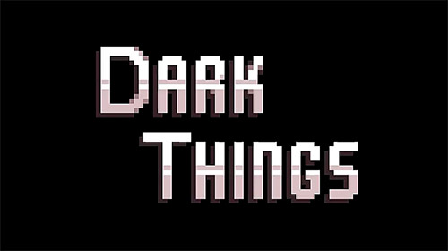 Dark things: Pilot version скріншот 1