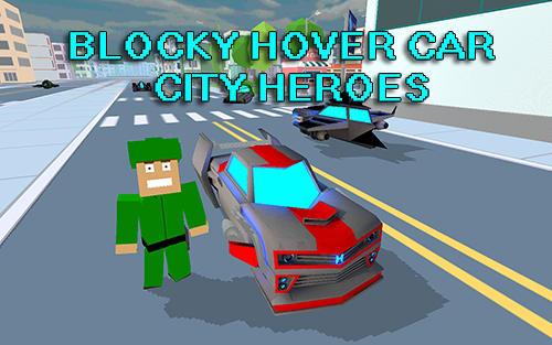 скріншот Blocky hover car: City heroes