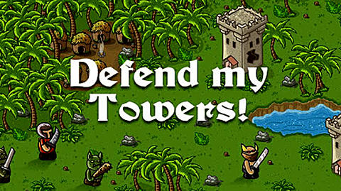Defend my towers! Screenshot