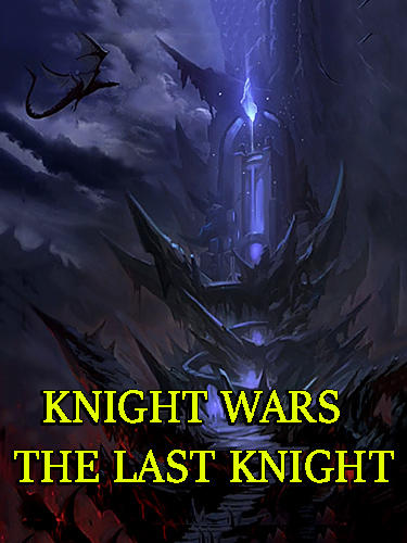 Knight wars: The last knight Screenshot