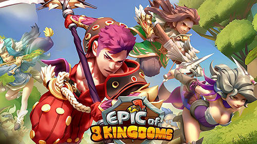 Epic of 3 kingdoms Screenshot