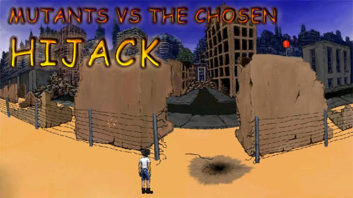 Mutants vs the chosen: Hijack Screenshot