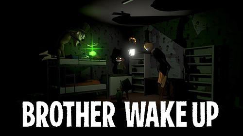 Brother, wake up Screenshot