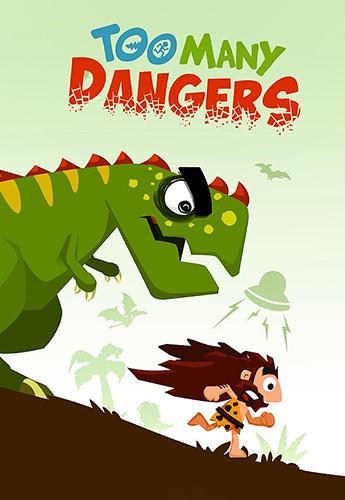 Too many dangers screenshots