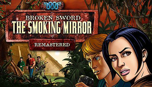 logo Zerbrochenes Schwert: Der Rauchende Spiegel. Remastered