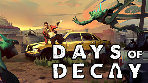 Days of decay screenshot 1