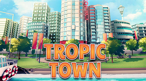 Tropic town: Island city bay captura de pantalla 1