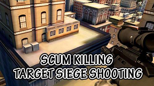 Scum killing: Target siege shooting game Screenshot