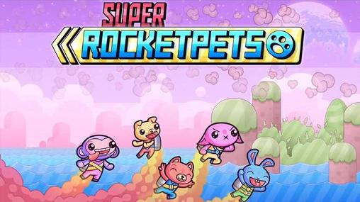 Super rocket pets Screenshot