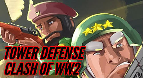 Скриншот Tower defense: Clash of WW2 на андроид