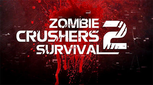 Zombie crushers 2: Survival instinct screenshot 1