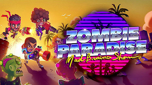 Zombie paradise: Mad brains show Screenshot