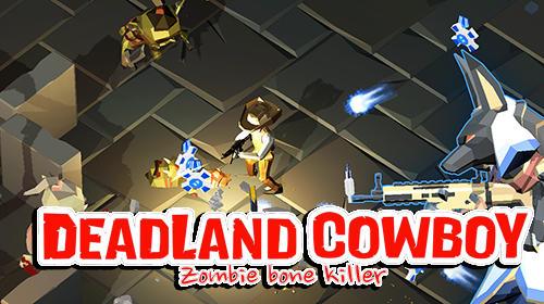 Deadland cowboy: Zombie bone killer Screenshot