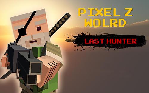 Pixel Z world: Last hunter Screenshot