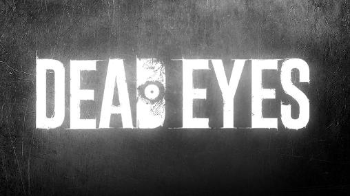 Dead eyes screenshot 1