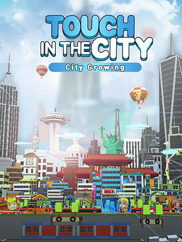 City growing: Touch in the city Screenshot
