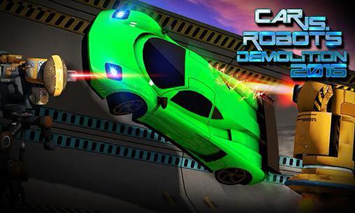Car vs. robots: Demolition 2016 Screenshot