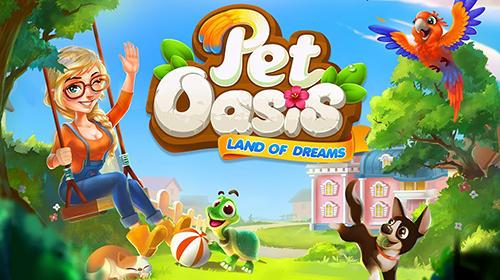 Pet oasis: Land of dreams Screenshot