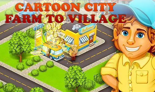 Cartoon city: Farm to village Screenshot