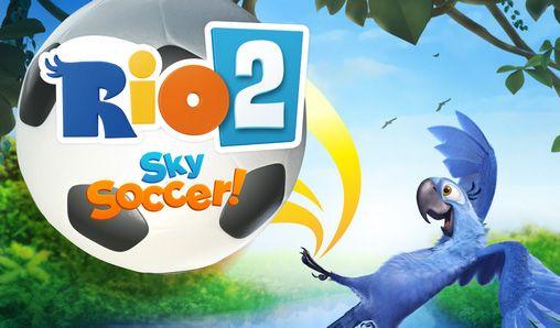 Rio 2: Sky Soccer! скриншот 1