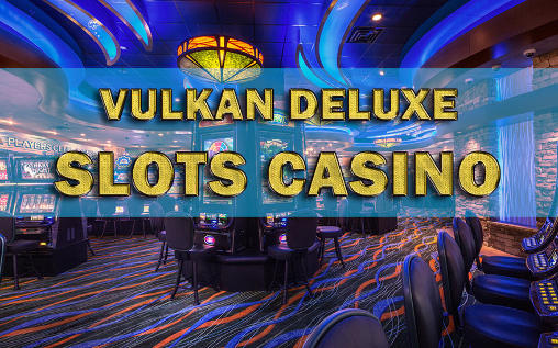 Symbol Vulkan deluxe: Slots casino