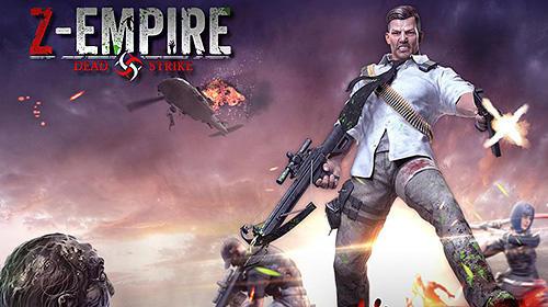 Z-empire: Dead strike Screenshot