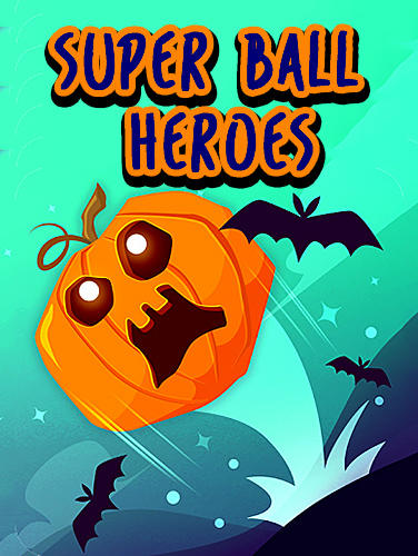 Super ball heroes Screenshot