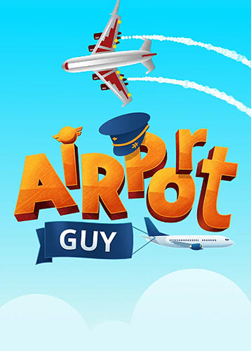 Airport guy: Airport manager Screenshot
