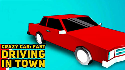 Crazy car: Fast driving in town截图