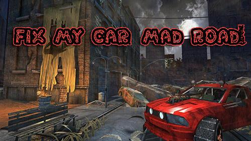 Fix my car: Mad road! скріншот 1