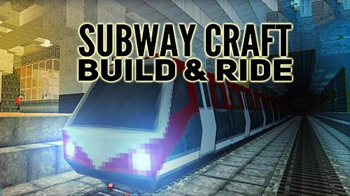 Subway craft: Build and ride capture d'écran 1