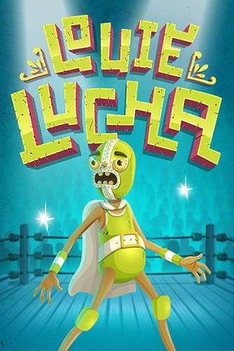 Louie lucha Screenshot