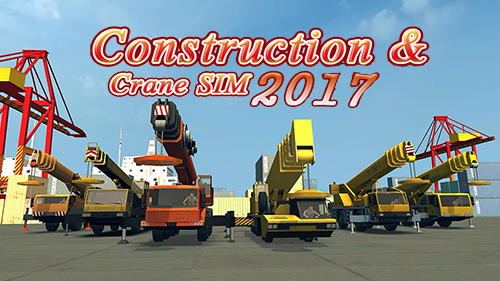 Construction and crane simulator 2017 скріншот 1